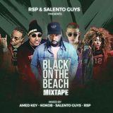 Black on the Beach Mixtape - mixed by Amed Key, Kokob, Salento Guys, RSP