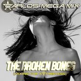 ★Carlos Mega Mix – The broken bones (Mixing for a princess)