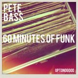 Pete Bass - 60 Minutes Of Funk