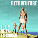 Retrofuture - El fin de la eternidad