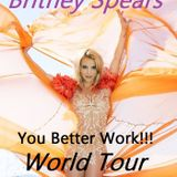 Britney Spears- You Better Work!!! World Tour (Fanmade)
