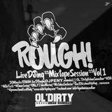 ROUGH! Mixtape Vol.1