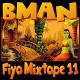 Bman Fiya 11