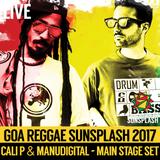 Manudigital & Cali P - Goa Sunsplash 2017 - Main Stage Set (LIVE)