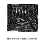 Other Heights Mix #Ten - Ghostek (July 2012)