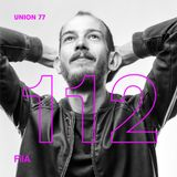 UNION 77 PODCAST EPISODE № 112 BY FilA