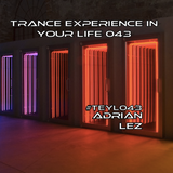 Trance Experience in Your Life 043. #TEYL043