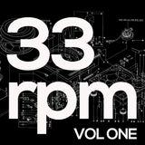 33 RPM Vol One
