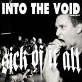 Sick Of It All - Into The Void Podcast