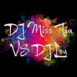 DJ Miss Tia Vs DJ Lou
