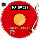 [EP73] Jungle'n'Wobbles Radio Dj Guest: DJ EVIES