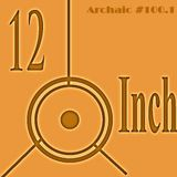 Detroit Techno Militia (2x4) @ 12-Inch.Archaic Podcast #100.1