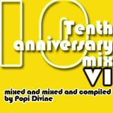 Tenth anniversary mix VI - mixed by Popi Divine