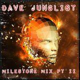 Dave Junglist Milestone Mix Pt II