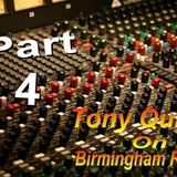 Birmingham Radio Part 4 With Tony Quinn A 2011 Production By Tony Quinn Not For Sale