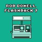 Rob Dowell-Flashback 7 (2017)