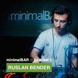 Ruslan Bender - minimalBAR Podcast #5