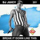 Dj Juicy // Break It Down Like This (2019)