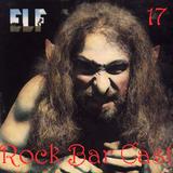 Rock Bar Cast 17 - ELF