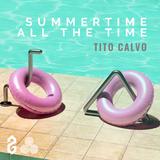 EN FAMILIA : Summertime all the time !  Tito Calvo