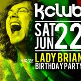 Ricky Le Roy + Lady Brian @ K-Club 22-06-2013 [Happy B-Day Lady Brian]