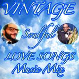 VINTAGE SOULFUL LOVE SONGS MUSIC MIX