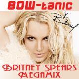 BOW-tanic's Britney Spears Megamix 2004