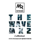 THE WAVE MX2 @DJMATTRICHARDS