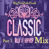 BIG NOIZE LE FUNK   (80\90' R&B CLASSIC MIX PART 2)