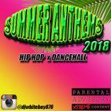 Summer Anthems 2018 Hip Hop x Dancehall