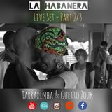 La Habanera 2 - Tarraxinha & Guetto Zouk