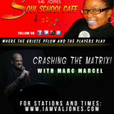 Soul School Cafe CRASHES the Matrix with Marc Marcel