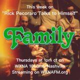 "Rick Pecoraro Talks to Himself #57 ""Family"" - 7/27/2017"