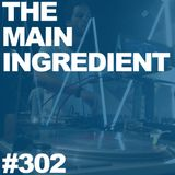 The Main Ingredient on East Village Radio - Episode #302 (August 26, 2015)