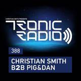 Tronic Podcast 388 with Christian Smith B2B Pig&Dan