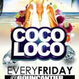 COCO LOCO FRIDAY'S @ BOUCANTIER D JAY CARL1TO