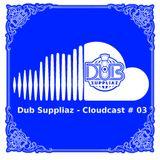 Dub Suppliaz - Cloudcast #03