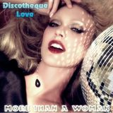 Discotheque Love  (''More than a woman'' Mix)