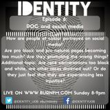 Identity Ep 6 (27.11.16) - POC & Social Media/Non-black minority issues in the media