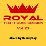 Royal Tech-House Session Vol.21 - Mixed by Demmyboy