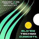 Sliven Techno Gangsta™ ~ Podcast # 015 (25 April 2013)