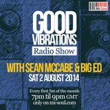 Good Vibrations Radio Show - Sean McCabe & Big Ed - August 2014