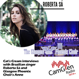Cat's Cream interviews with Roberta Sá and Glasgow Phoenix Choir's Anne
