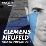 PRAXXIZ Podcast #011 pres. CLEMENS NEUFELD
