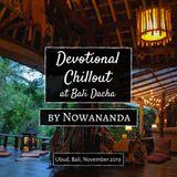 Nowananda: Devotional Chillout at Bali Dacha, November 2019