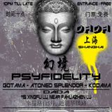 Gotama - Psyfidelity 5 April Dada Shanghai - Lovely Dovely Warm Up Mix!