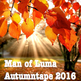 Man of Luma - Autumntape 2016