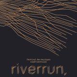 riverrun, 2018 - Festival des Musiques Expérimentales.