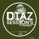 DDiaz Recordings : DDiaz Sessions 005 Mix : Edu Montoya.