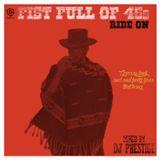 Fist Full Of 45s: Ride On